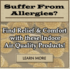Suffer from allergies? Find relief & comfort with these indoor air quality products!