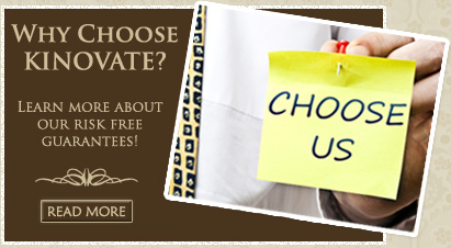 Why choose Kinovate? Learn more about our risk free guarantees!